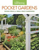 Fine gardening pocket gardens : design ideas for small-space gardening
