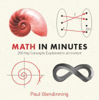 Math in Minutes : 200 Key Concepts Explained in an Instant