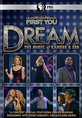 First you dream : the music of Kander & Ebb