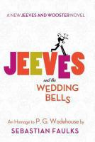 Jeeves and the Wedding Bells : An Homage to P.g. Wodehouse
