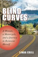 Blind curves : a woman, a motorcycle, and a journey to reinvent herself