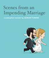 Scenes from an impending marriage : a prenuptial memoir