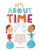 It's about time : untangling everything you need to know about time