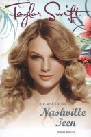 Taylor Swift : the rise of the Nashville teen
