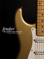 The golden age of Fender : 1946-1970