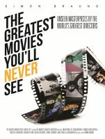 The Greatest Movies You'll Never See : Unseen Masterpieces by the World's Greatest Directors