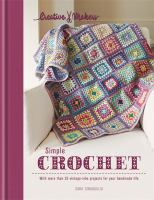 Simple crochet : with more than 35 vintage-vibe projects for your handmade life