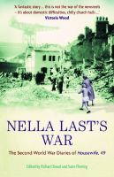 Nella Last's war : the Second World War diaries of 'Housewife, 49'
