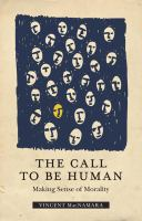 The call to be human : making sense of morality