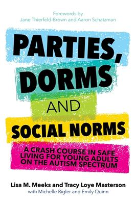 Parties, dorms and social norms : a crash course in safe living for young adults on the autism spectrum