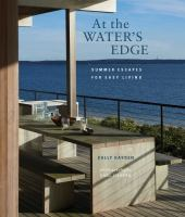 At the water's edge : summer escapes for easy living