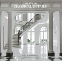 The art of classical details : theory, design, and craftsmanship