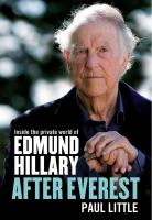 After Everest : inside the private world of Edmund Hillary