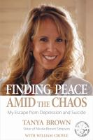 Finding Peace Amid The Chaos : My Escape from Depression and Suicide