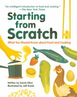 Starting from scratch : what you should know about food and cooking