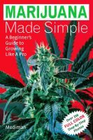 Marijuana made simple : a beginner's guide to growing like a pro