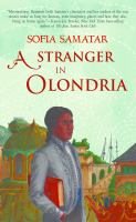 A stranger in Olondria : being the complete memoirs of the mystic, Jevick of Tyom