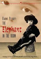 Baby Peggy : the elephant in the room