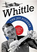 Whittle - the jet pioneer