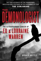 The demonologist : the extraordinary career of Ed and Lorraine Warren