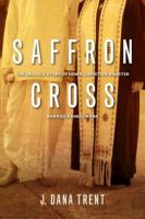 Saffron cross : the unlikely story of how a Christian minister married a Hindu monk