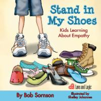 Stand in my shoes : kids learning about empathy