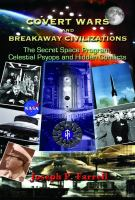 Covert Wars and Breakaway Civilizations : The Secret Space Program, Celestial Psyops and Hidden Conflicts
