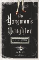 The hangman's daughter : a historical novel