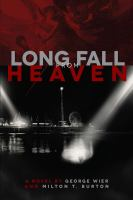 Long fall from heaven : a novel