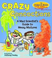 Crazy concoctions : a mad scientist's guide to messy mixtures