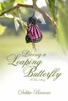 Loving a leaping butterfly : a true story