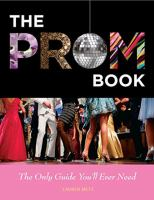 The prom book : the only guide you'll ever need