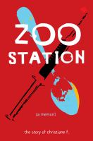 Zoo station : The Story of Christiane F.