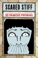 Scared stiff : everything you need to know about 50 famous phobias