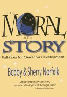 The moral of the story : folktales for character development