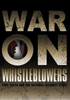 War on whistleblowers : free press and the national security state