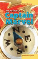 An authentic Captain Marvel ring : and other stories