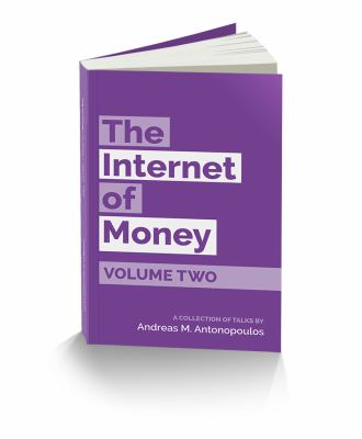 The Internet of money. Volume two : a collection of talks