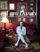 I Am Dandy : The Return of the Elegant Gentleman