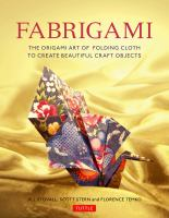 Fabrigami : the origami art of folding cloth to create decorative and useful objects
