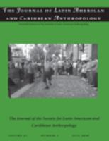 The Journal of Latin American and Caribbean Anthropology