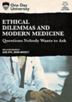 Ethical Dilemmas And Modern Medicine