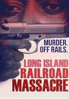 The Long Island Railroad Massacre