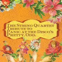 The string quartet tribute to Panic at the Disco's Pretty. Odd
