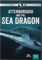 Attenborough & The Sea Dragon