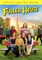 Fuller house. The fifth and final season.