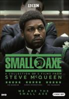 Small axe : a collection of 5 films from Steve McQueen