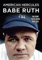 American Hercules, Babe Ruth