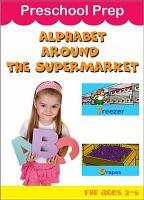 Preschool Prep, Alphabet Around the Supermarket