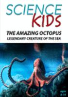 The Amazing Octopus, Legendary Creature of the Sea